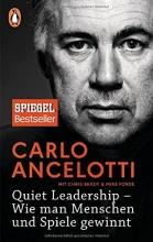 Ancelotti, Carlo Quiet Leadership - Wie man Menschen und Spiele gewinnt