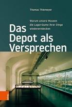 Thiemeyer, Thomas Das Depot als Versprechen