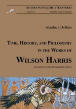 Delfino, Gianluca Time, History, and Philosophy in the Works of Wilson Harris