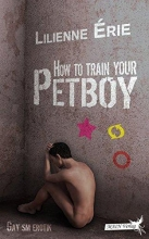 Érie, Lilienne How to train your Petboy