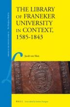 Jacob Van Sluis , The Library of Franeker University in Context, 1585-1843