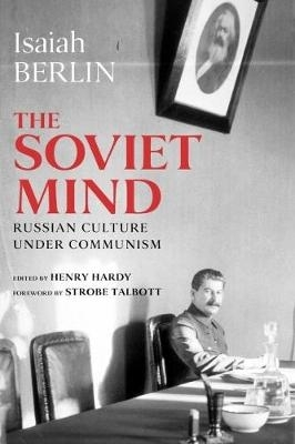 Isaiah Berlin,   Henry Hardy,The Soviet Mind