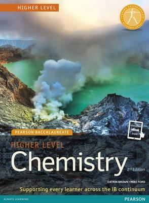Brown, Catrin,   Ford, Mike,Pearson Baccalaureate Chemistry Higher Level 2nd edition print and online edition for the IB Diploma
