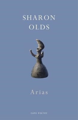 Sharon Olds,Arias