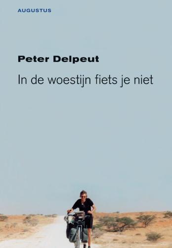 Peter Delpeut,In de woestijn fiets je niet