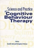 Clark, David M.               ,  Fairburn, CHRISTOPHER G., The Science and Practice of Cognitive Behaviour Therapy