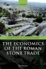 Ben Russell, The Economics of the Roman Stone Trade