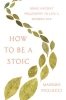 Pigliucci, Massimo, How to Be a Stoic