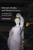 L. Bryder, Women`s Bodies and Medical Science