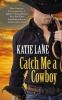 Lane, Katie, Catch Me a Cowboy