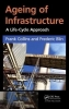Frank (Monash University, Clayton, Victoria, Australia) Collins,   Frederic Blin, Ageing of Infrastructure