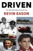 Kevin Eason, Driven