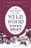 Dragt Tonke, Secrets of the Wild Wood