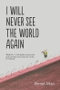 Altan Ahmet, I Will Never See the World Again