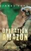 James Punt, Operation Amazon