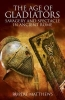 Rupert Matthews, The Age of Gladiators