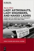Hilck, Karin, Lady Astronauts, Lady Engineers, and Naked Ladies