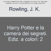 ROWLING J K, HARRY POTTER AND THE CO ED ITALY