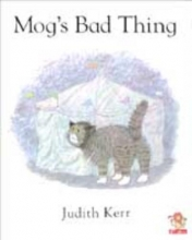 Kerr, Judith Mog`s Bad Thing