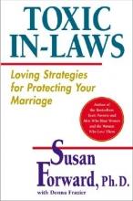Susan Forward Toxic In-Laws