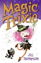 Thompson, Jill Magic Trixie