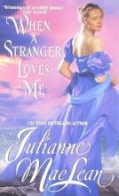 MacLean, Julianne When a Stranger Loves Me