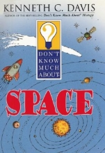 Davis, Kenneth C. Don`t Know Much about Space