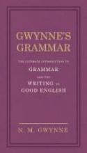 Gwynne, N M Gwynne`s Grammar
