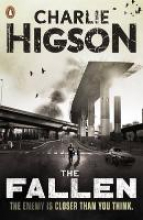 Charlie Higson The Fallen (The Enemy Book 5)