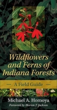 Homoya, Michael Wildflowers and Ferns of Indiana Forests