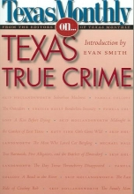 Texas Monthly, Editors Of Texas Monthly On... Texas True Crime