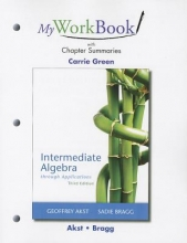 Geoffrey Akst,   Sadie Bragg MyWorkBook with Chapter Summaries for Intermediate Algebra through Applications