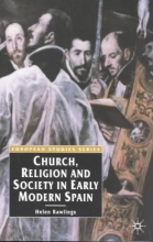 Rawlings, Helen Church, Religion and Society in Early Modern Spain