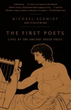Schmidt, Michael The First Poets