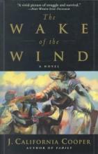 Cooper, J. California The Wake of the Wind