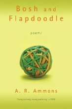 A. R. Ammons Bosh and Flapdoodle
