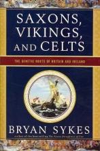 Brian Sykes Saxons, Vikings and Celts