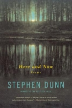 Stephen Dunn Here and Now