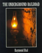 Bial, Raymond The Underground Railroad