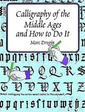 Drogin, Marc Calligraphy of the Middle Ages and How to Do It