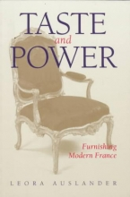 Auslander, Leora Taste & Power - Furnishing Modern France (Paper)