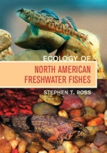 Stephen T. Ross Ecology of North American Freshwater Fishes