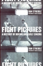 Streible, Dan Fight Pictures - A History of Boxing and Early Cinema