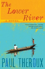 Theroux, Paul The Lower River