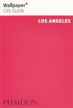 Wallpaper* , Wallpaper* City Guide Los Angeles