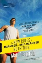 Matt Fitzgerald The New Rules of Marathon and Half-Marathon Nutrition