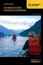 Molloy, Johnny Outward Bound Canoeing Handbook