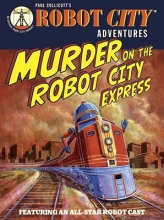 Collicutt, Paul  Collicutt, Paul Murder on the Robot City Express