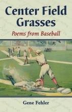 Gene Fehler Center Field Grasses