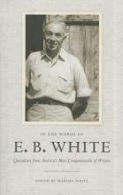 White, E. B. In the Words of E. B. White